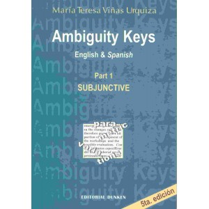 Ambiguity Keys: english & español. Part 1: Subjuntive