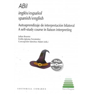 ABil Inglés-Español/Español-Inglés autoaprendizaje de interpretación bilateral /A self-study course in liaison interpreting.